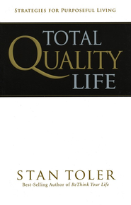 Total Quality Life: Strategies for Purposeful Living  -     By: Stan Toler