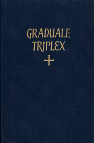 Graduale Triplex: The Roman Graduale with the Addition  of Neums from Ancient Manuscripts  -     By: St. Peter of Solesmes