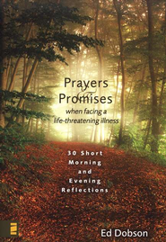 Prayers and Promises When Facing a Life-Threatening Illness: 30 Short Morning and Evening Reflections  -     By: Ed Dobson