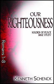 Our Righteousness: Romans 1-8  -     By: Kenneth Schenck