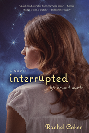 Interrupted: A Life Beyond Words - eBook  -     By: Rachel Coker