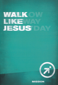 Walk Like Jesus  -     By: Wesleyan Publishing House