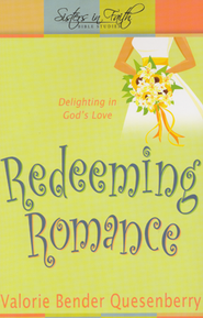 Redeeming Romance: Delighting in God's Love  -     By: Valorie Bender Quesenberry