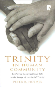 Trinity in Human Community  -     By: Peter Holmes