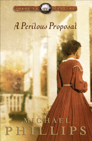 Perilous Proposal, A - eBook  -     By: Michael Phillips