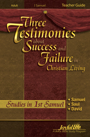Samuel, Saul, David: Three Testimonies About Success and Failure, Youth 2 to Adult, Teacher's Guide  -