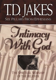 Intimacy with God: The Spiritual Worship of the Believer - eBook  -     By: T.D. Jakes