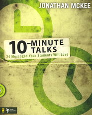 10-Minute Talks: 24 Messages Your Students Will Love   -     By: Jonathan McKee
