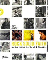 Rock Solid Faith: An Inductive Study In 2 Timothy  -     By: Barry Shafer