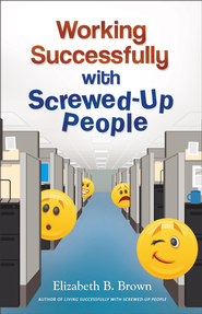 Working Successfully with Screwed-Up People - eBook  -     By: Elizabeth B. Brown