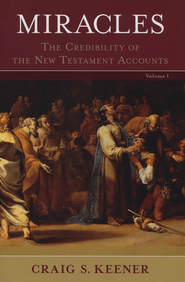 Miracles: The Credibility of the New Testament Accounts - eBook  -     By: Craig S. Keener