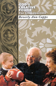 God's Creative Power for Grandparents   -     By: Beverly Capps Burgess