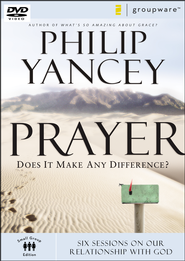 Prayer: Does It Make Any Difference? DVD   -              By: Philip Yancey