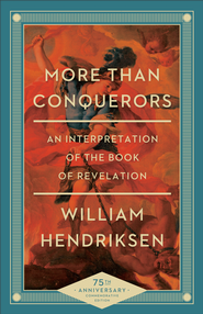More Than Conquerors: An Interpretation of the Book of Revelation - eBook  -     By: William Hendriksen