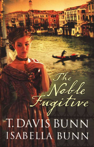 Noble Fugitive, The - eBook  -     By: T. Davis Bunn, Isabella Bunn