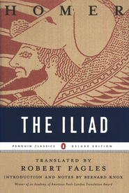 The Iliad   -     Edited By: Robert Fagles     By: Homer, Bernard Knox