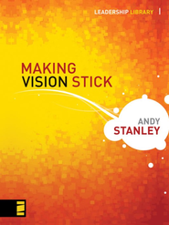 Making Vision Stick - eBook  -     By: Andy Stanley
