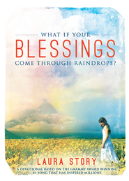 What If Your Blessings Come Through Raindrops: A 30 Day Devotional - eBook  -     By: Laura Story