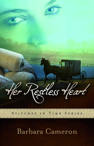 Her Restless Heart: Stitches in Time Book 1 - eBook  -     By: Barbara Cameron