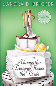 Always the Designer, Never the Bride - eBook  -     By: Sandra Bricker