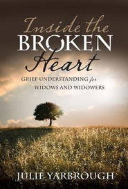 Inside the Broken Heart: Grief Understanding for Widows and Widowers - eBook  -     By: Julie Yarbrough