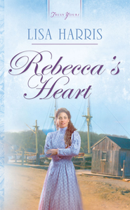 Rebecca's Heart - eBook  -     By: Lisa Harris
