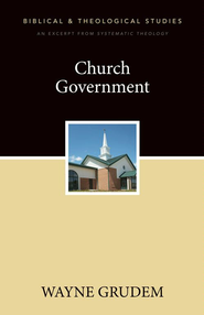 Church Government: A Zondervan Digital Short - eBook  -     By: Zondervan