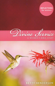 Divine Service: A Women's Bible Study   -     By: Betty Henderson