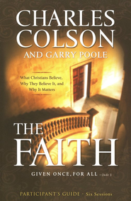 The Faith Participant's Guide  -     By: Charles Colson, Harold Fickett
