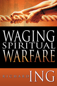 Waging Spiritual Warfare - eBook  -     By: Richard Ing