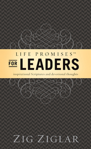 Life Promises for Leaders: Inspirational Scriptures and Devotional Thoughts - eBook  -     By: Zig Ziglar