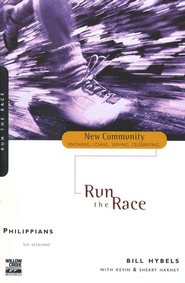 Philippians: Run the Race, New Community Series  -     By: Bill Hybels