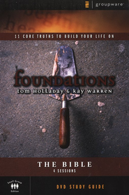 Foundations: The Bible: DVD Study Guide   -     By: Kay Warren, Tom Holladay
