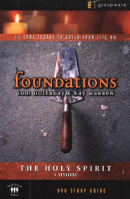 Foundations: The Holy Spirit: DVD Study Guide   -     By: Kay Warren, Tom Holladay