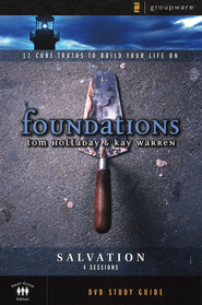 Foundations: Salvation: DVD Study Guide   -     By: Kay Warren, Tom Holladay