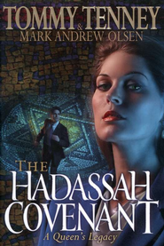 Hadassah Covenant, The - eBook  -     By: Tommy Tenney, Mark Andrew Olsen