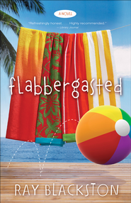 Flabbergasted: A Novel - eBook  -     By: Ray Blackston