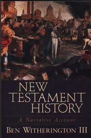 New Testament History  -     By: Ben Witherington III