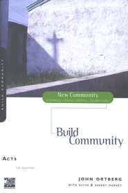 Acts: Build Community, New Community Series  -     By: John Ortberg