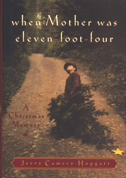 When Mother Was Eleven-Foot-Four: A Christmas Memory - eBook  -     By: Jerry Camery-Hoggatt