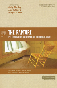 Three Views on the Rapture: Pre-tribulation, Pre-wrath, or Post-tribulation  -     By: Craig Blaising, Alan Hultberg, Douglas Moo