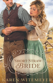Short-Straw Bride - eBook  -     By: Karen Witemeyer