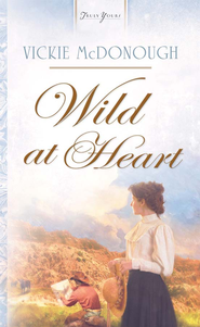 Wild At Heart - eBook  -     By: Vickie McDonough