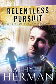 Relentless Pursuit: A Novel - eBook  -     By: Kathy Herman