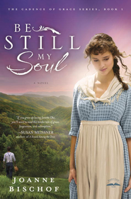 Be Still My Soul: Cadence of Graces Series #1 --e book   -     By: Joanne Bischof