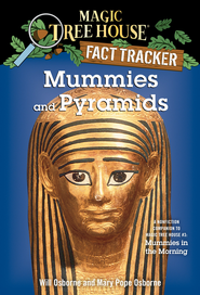 Magic Tree House Fact Tracker #3: Mummies and Pyramids: A Nonfiction Companion to Magic Tree House #3: Mummies in the Morning - eBook  -     By: Mary Pope Osborne     Illustrated By: Will Osborne, Sal Murdocca