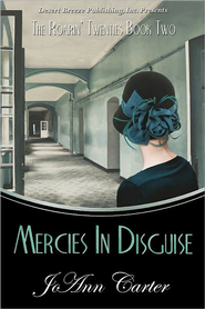 The Roarin' Twenties Book Two: Mercies in Disguise - eBook  -     By: JoAnn Carter