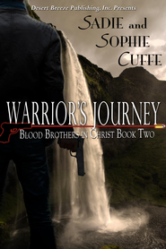 Blood Brothers in Christ Book Two: Warrior's Journey - eBook  -     By: Sadie Cuffe, Sophie Cuffe