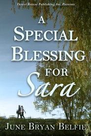 A Special Blessing for Sara - eBook  -     By: June Bryan Belfie