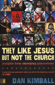 They Like Jesus But Not Church Curriculum Kit DVD, Book, and Participant's Guide  -     By: Dan Kimball